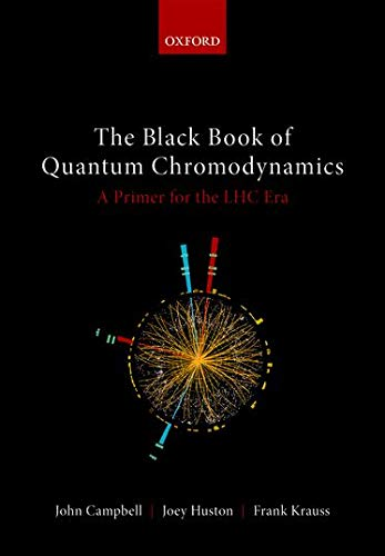 The Black Book of Quantum Chromodynamics: A Primer for the LHC Era from OUP Oxford
