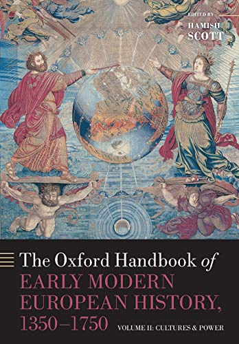 The Oxford Handbook of Early Modern European History, 1350-1750: Volume II: Cultures and Power: 2 (Oxford Handbooks) from OUP Oxford