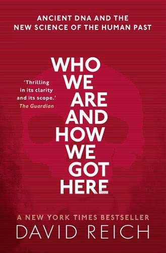 Who We Are and How We Got Here: Ancient DNA and the new science of the human past from OUP Oxford