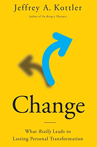 Change: What Really Leads to Lasting Personal Transformation from Oxford University Press, USA