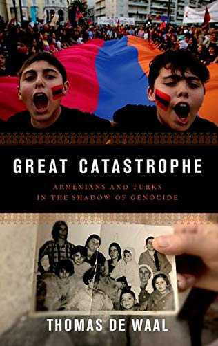 Great Catastrophe: Armenians and Turks in the Shadow of Genocide from OUP USA