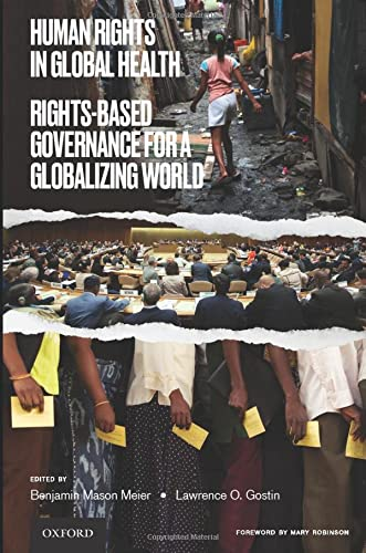 Human Rights in Global Health: Rights-Based Governance for a Globalizing World from OUP USA