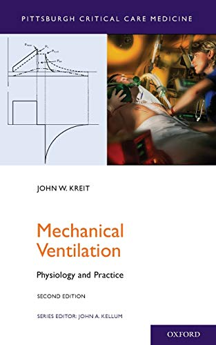 Mechanical Ventilation: Physiology and Practice (Pittsburgh Critical Care Medicine) from OUP USA