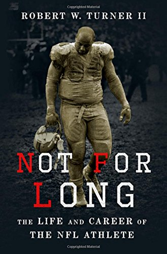Not for Long: The Life and Career of the NFL Athlete from OUP USA