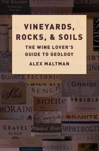 Vineyards, Rocks, and Soils: The Wine Lover's Guide to Geology from OUP USA