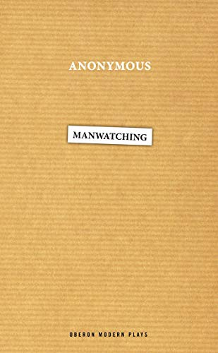 Manwatching from Oberon Books Ltd