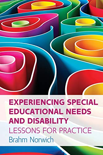 EXPERIENCING SPECIAL EDUCATIONAL NEEDS AND DISABILITY: LESSONS FOR PRACTICE (UK Higher Education Humanities & Social Sciences Education) from Open University Press