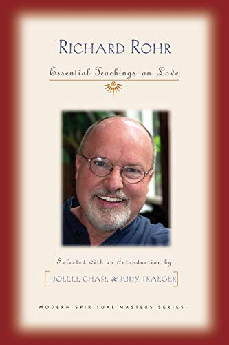 Richard Rohr: Essential Teachings on Love (Modern Spiritual Masters Series) from Orbis Books