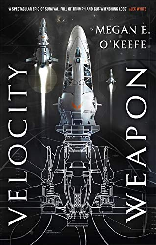 Velocity Weapon: Book One of The Protectorate from Orbit