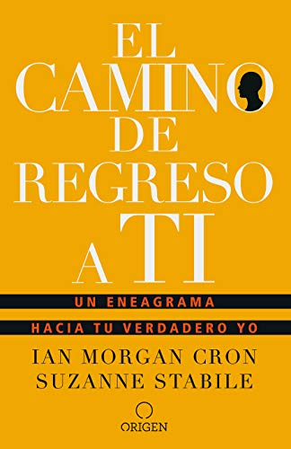 El Camino de Regreso a Ti: Un Eneagrama Hacia Tu Verdadero Yo / The Road Back to You from Origen