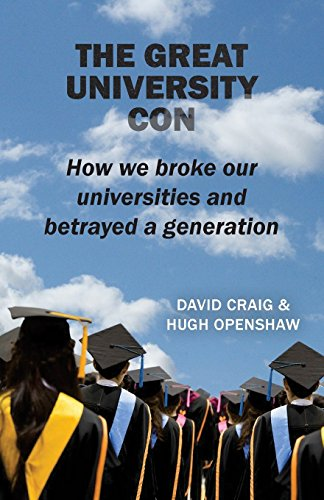 The Great University Con: How we broke our universities and betrayed a generation from Original Book Company
