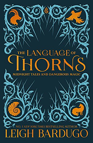 The Language of Thorns: Midnight Tales and Dangerous Magic from Orion Children's Books