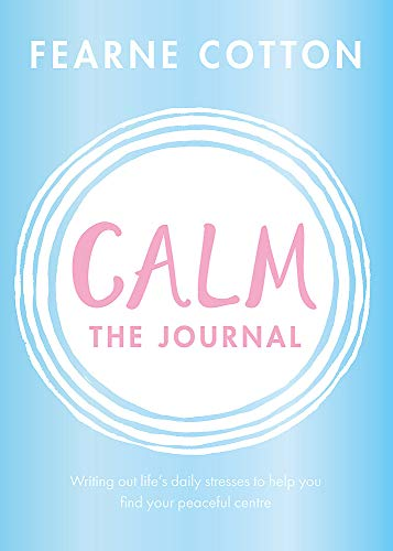 Calm: The Journal: Writing out life's daily stresses to help you find your peaceful centre from Orion Spring