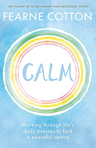 Calm: Working through life's daily stresses to find a peaceful centre from Orion Spring