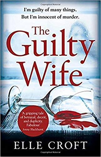 The Guilty Wife: A thrilling psychological suspense with twists and turns that grip you to the very last page from Orion