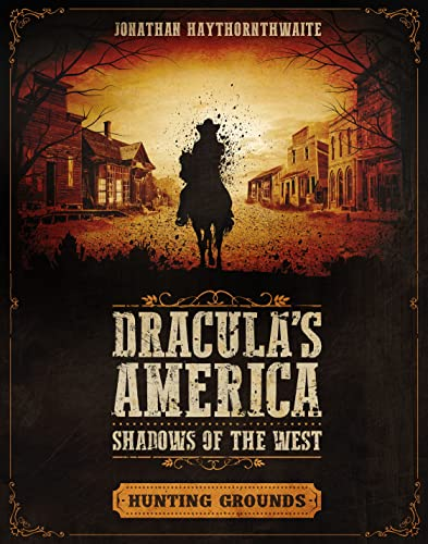 Dracula's America: Shadows of the West: Hunting Grounds from Bloomsbury Publishing PLC