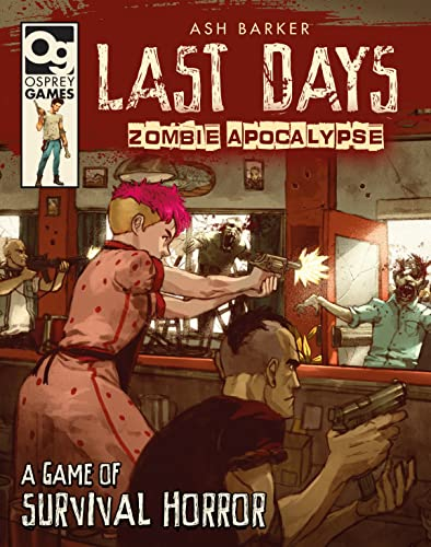 Last Days: Zombie Apocalypse: A Game of Survival Horror from Osprey Games