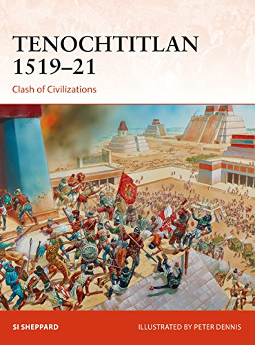 Tenochtitlan 1519–21: Clash of Civilizations (Campaign) from Osprey Publishing