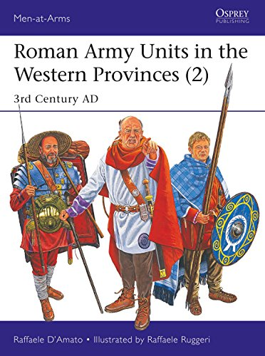 Roman Army Units in the Western Provinces (2): 3rd Century AD (Men-at-Arms) from Osprey Publishing
