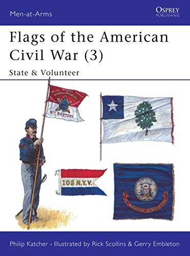 Flags of the American Civil War (3): State & Volunteer: State and Volunteer v. 3 (Men-at-Arms) from Osprey Publishing