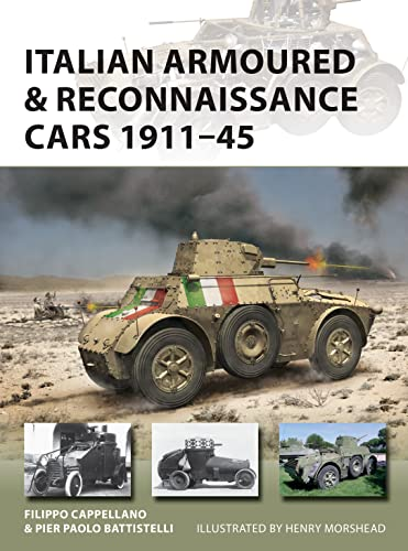 Italian Armoured & Reconnaissance Cars 1911–45 (New Vanguard) from Osprey Publishing