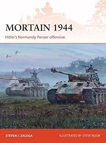 Mortain 1944: Hitler's Normandy Panzer offensive (Campaign) from Osprey Publishing