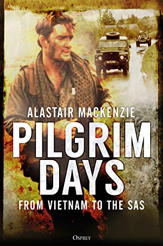 Pilgrim Days: From Vietnam to the SAS from Osprey Publishing