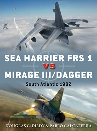 Sea Harrier FRS 1 vs Mirage III/Dagger: South Atlantic 1982 (Duel) from Osprey Publishing