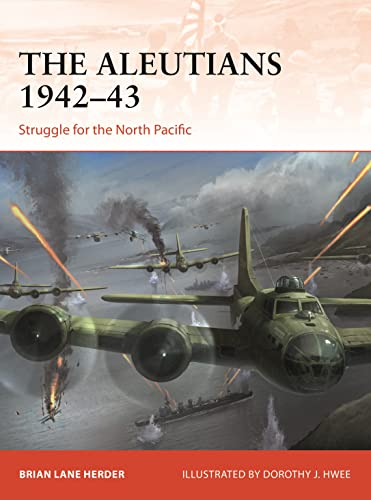 The Aleutians 1942-43: Struggle for the North Pacific (Campaign) from Osprey Publishing