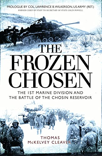 The Frozen Chosen: The 1st Marine Division and the Battle of the Chosin Reservoir from Osprey Publishing