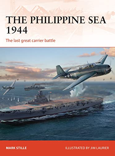 The Philippine Sea 1944: The last great carrier battle: 313 (Campaign) from Osprey Publishing