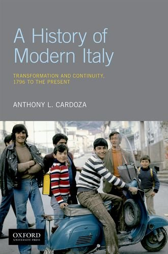 A History of Modern Italy: Transformation and Continuity, 1796 to the Present from Oxford University Press, USA