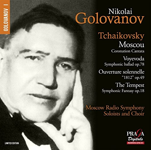 Tchaikovsky: 'Moscow' Coronation Cantata, 'Voyevoda' Symphonic Ballad Op.78, 1812 Overture, 'The Tempest' Symphonic Fantasy Op.18 from PRAGA DIGITALS