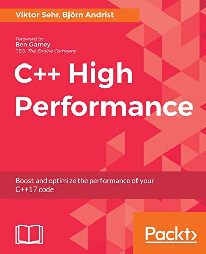 C++ High Performance: Boost and optimize the performance of your C++17 code from Packt Publishing