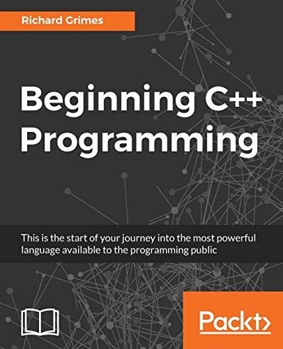 Beginning C++ Programming: Modern C++ at your fingertips! from Packt Publishing