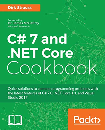C# 7 and .NET Core Cookbook: Serverless programming, Microservices and more from Packt Publishing