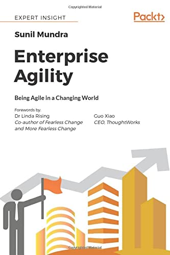 Enterprise Agility: Being Agile in a Changing World from Packt Publishing