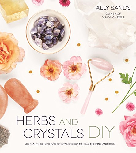 Herbs and Crystals DIY from Page Street Publishing