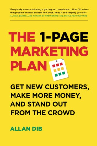 The 1-Page Marketing Plan: Get New Customers, Make More Money, And Stand out From The Crowd from Page Two