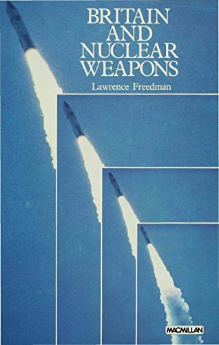 Britain and Nuclear Weapons from Palgrave Macmillan