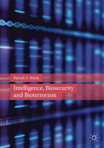 Intelligence, Biosecurity and Bioterrorism from Palgrave Macmillan