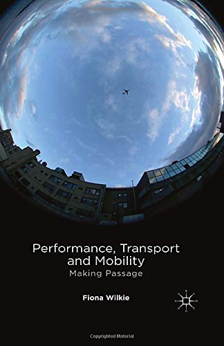 Performance, Transport and Mobility: Making Passage from Palgrave Macmillan