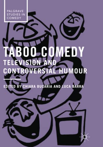 Taboo Comedy: Television and Controversial Humour (Palgrave Studies in Comedy) from Palgrave Macmillan