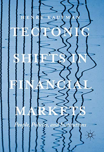 Tectonic Shifts in Financial Markets: People, Policies, and Institutions from Palgrave Macmillan