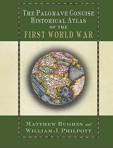 The Palgrave Concise Historical Atlas of the First World War from Palgrave Macmillan