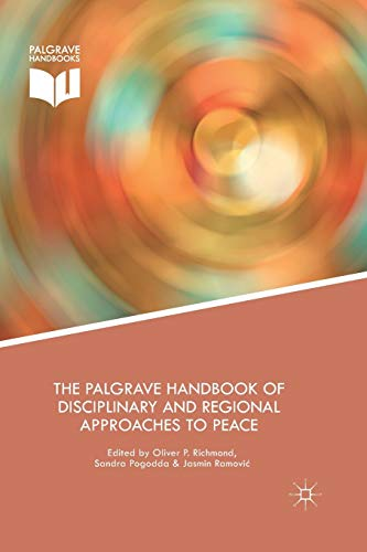 The Palgrave Handbook of Disciplinary and Regional Approaches to Peace from Palgrave Macmillan