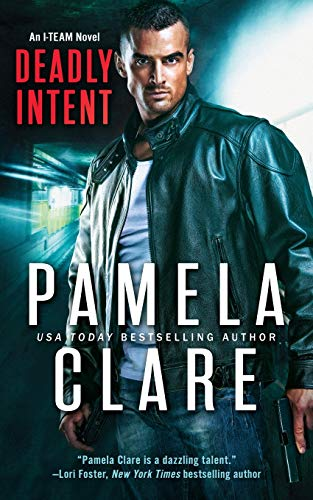 Deadly Intent: Volume 8 (I-Team) from Pamela Clare