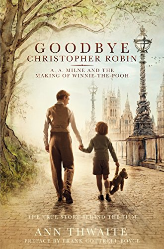 Goodbye Christopher Robin: A. A. Milne and the Making of Winnie-the-Pooh from Pan