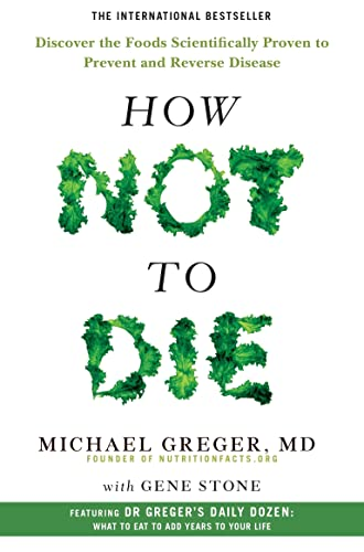 How Not To Die: Discover the foods scientifically proven to prevent and reverse disease from Pan
