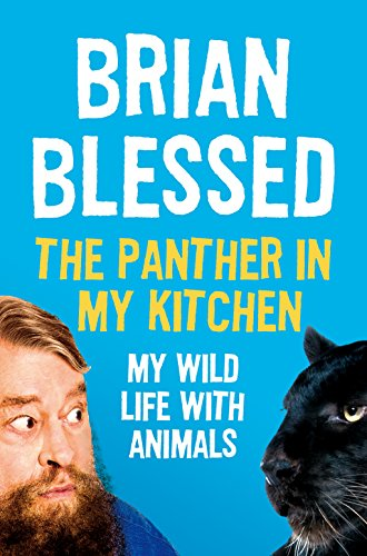The Panther In My Kitchen: My Wild Life With Animals from Pan